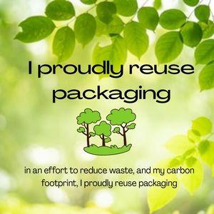 I reuse packaging
